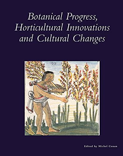 Botanical progress, horticultural innovation and cultural changes