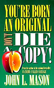 You're Born an Original, Don't Die a Copy de…