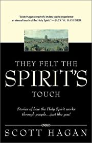 They Felt The Spirit's Touch: Stories of how…
