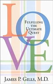 Love: Fulfilling the Ultimate Quest de James…