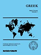 Greek Basic Course Volume 1 Foreign Service…