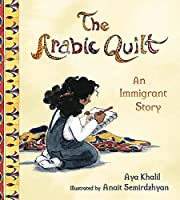 The Arabic Quilt: An Immigrant Story de Aya…