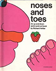 Noses and toes;: An up and down and in and…