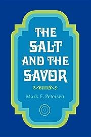 The salt and the savor av Mark E Petersen