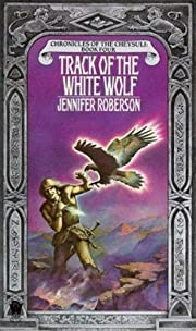 Track of the White Wolf (Chronicles of the…