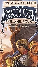 The Dragon Token (Dragon Star, Book 2) by…