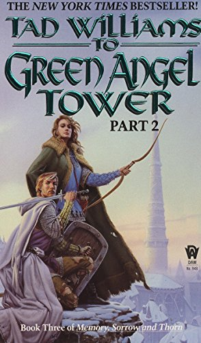 To Green Angel Tower, Part 2 (Memory, Sorrow, and Thorn, Book 3), Williams, Tad