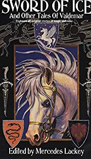 Sword of Ice: And Other Tales of Valdemar…