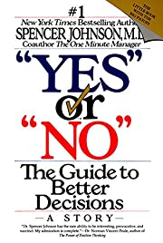 Yes or No: The Guide to Better Decisions…