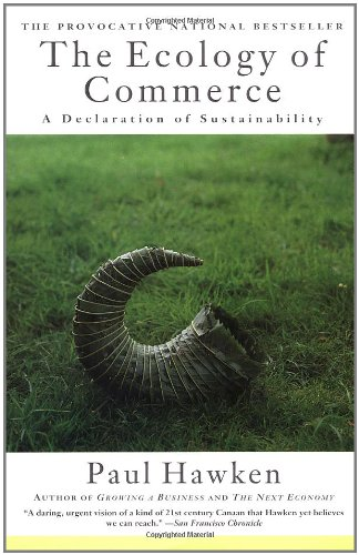 The Ecology of Commerce: A Declaration of Sustainability, Hawken, Paul