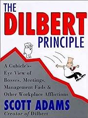 The Dilbert principle : a cubicle's-eye view…
