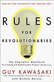 Rules For Revolutionaries av Guy Kawasaki