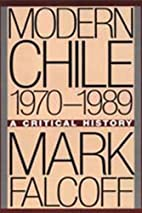 Modern Chile, 1970-1989 : a critical history…