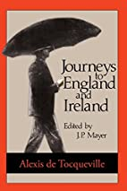 Journeys to England and Ireland by Alexis de…