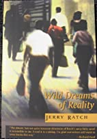 Wild Dreams of Reality by Jerry Ratch