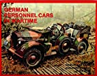 German Personnel Cars in Wartime by Reinhard…