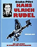 Stuka-pilot Hans-Ulrich Rudel : his life story in words and photographs / Günther Just ; translated from the German by David Johnston