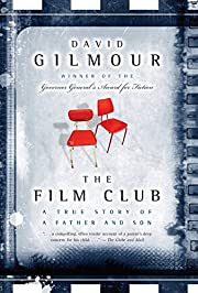 The Film Club: A True Story of a Father and…