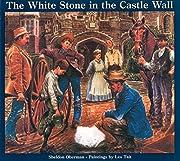 The White Stone in the Castle Wall av…