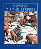 Cowboy on the Steppes by Song Nan Zhang