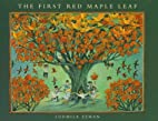 The First Red Maple Leaf by Ludmila Zeman