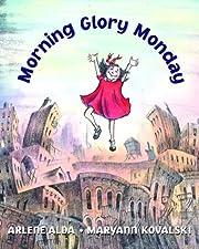 Morning Glory Monday av Arlene Alda
