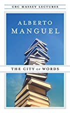 The City of Words (CBC Massey Lecture) by…