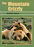 The Mountain Grizzly, Michael S. Quinton