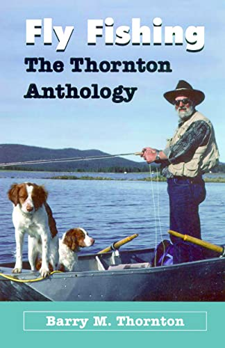 Fly Fishing - Thornton Anthology: The Thornton Anthology, Thornton, Barry