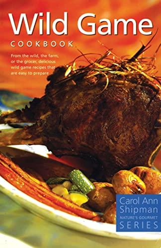 Wild Game Cookbook (Nature's Gourmet), Shipman, Carol Ann