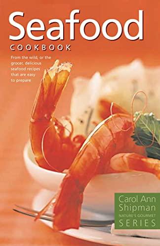 Seafood Cookbook (Natures Gourmet), Shipman, Carol Ann