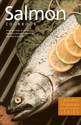 Salmon Cookbook (Nature's Gourmet), Shipman, Carol Ann