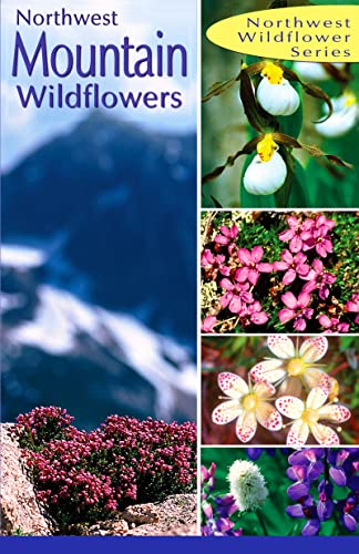 Northwest Mountain Wildflowers (Northwest Wildflower Series), Visalli, Dana; Ditchburn, Derrick