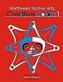 Northwest Native Arts: Creative Colors 1 (Northwest Native Arts: Creative Colours) (Volume 1), Stanley Sr, Robert