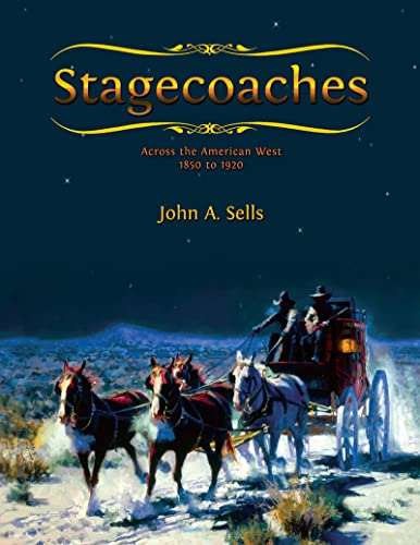 Image for Stagecoaches: Across the American West 1850-1920