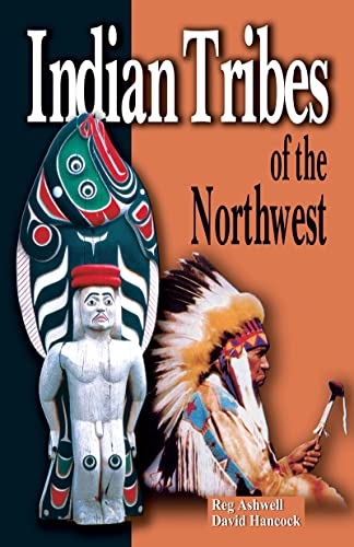 Indian Tribes of the Northwest: Revised Edition, Ashwell, Reg; Hancock, David