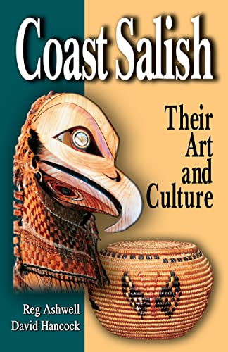 Coast Salish: their art and culture, Reg Ashwell & David Hancock