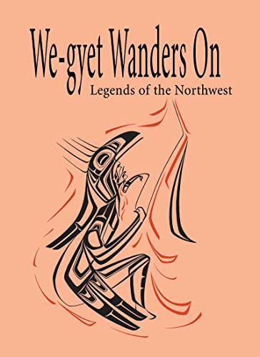 We-gyet Wanders on: Legends of the Northwest, Kitanmax School of the Northwest Coast Art