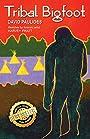 Tribal Bigfoot - David Paulides