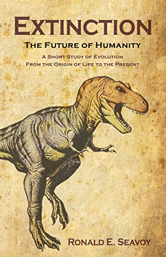 Extinction: The Future of Humanity, Seavoy, Ronald E.