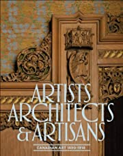 Artists, Architects and Artisans: Canadian…