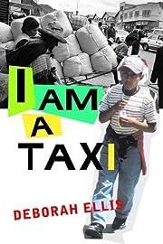I am a taxi – tekijä: Deborah Ellis
