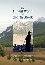 The Lil'wat World of Charlie Mack av Dorothy…