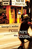 Moss Park and tough! : the Bobby and Tina plays / George F. Walker