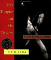 Her Tongue on My Theory: Images, Essays and…