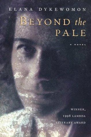 Beyond the Pale by Elena Dykewomon, Dykewomon, Elana