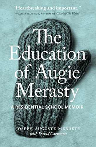 Image for The Education of Augie Merasty: A Residential School Memoir (The Regina Collection)