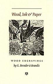 Wood Ink and Paper af Gerard Brender à…