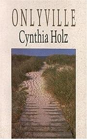 Onlyville par Cynthia Holz