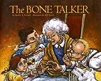 The Bone Talker by Shelley A. Leedahl